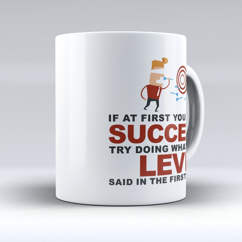 "Limited Edition - ""Try Doing Whatever Levi Said"" 11oz Mug - First Name Mugs - Mugdom Coffee Mugs"