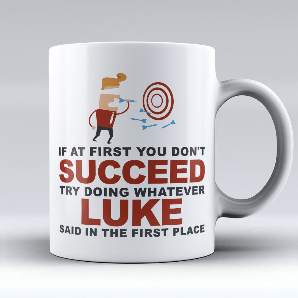 "Limited Edition - ""Try Doing Whatever Luke Said"" 11oz Mug - First Name Mugs - Mugdom Coffee Mugs"