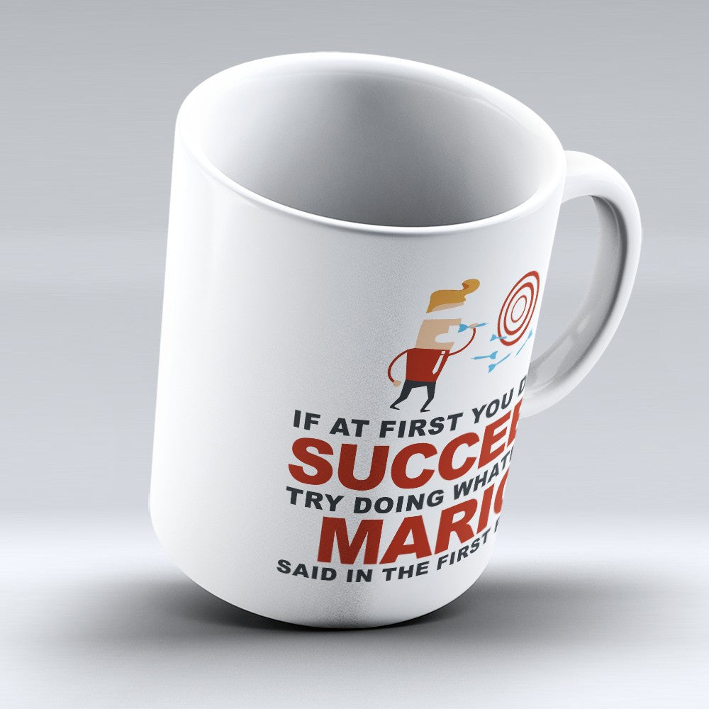 "Limited Edition - ""Try Doing Whatever Mario Said"" 11oz Mug - First Name Mugs - Mugdom Coffee Mugs"