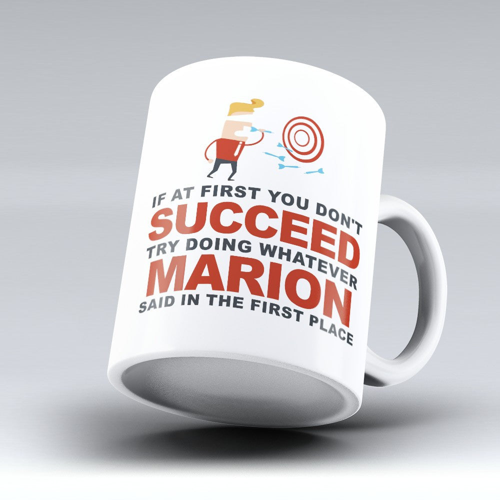 "Limited Edition - ""Try Doing Whatever Marion Said"" 11oz Mug - First Name Mugs - Mugdom Coffee Mugs"