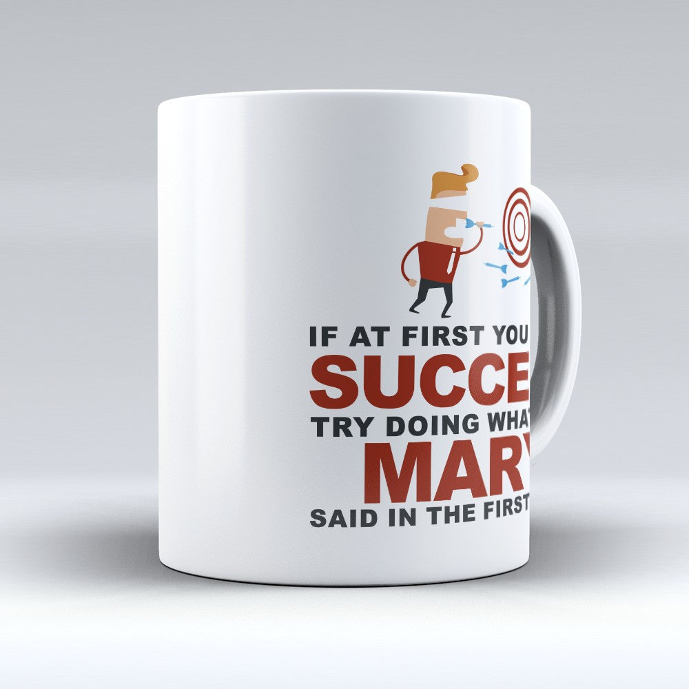 "Limited Edition - ""Try Doing Whatever Mary Said"" 11oz Mug - First Name Mugs - Mugdom Coffee Mugs"