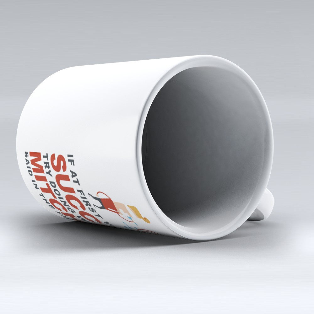"Limited Edition - ""Try Doing Whatever Mitchell Said"" 11oz Mug - First Name Mugs - Mugdom Coffee Mugs"