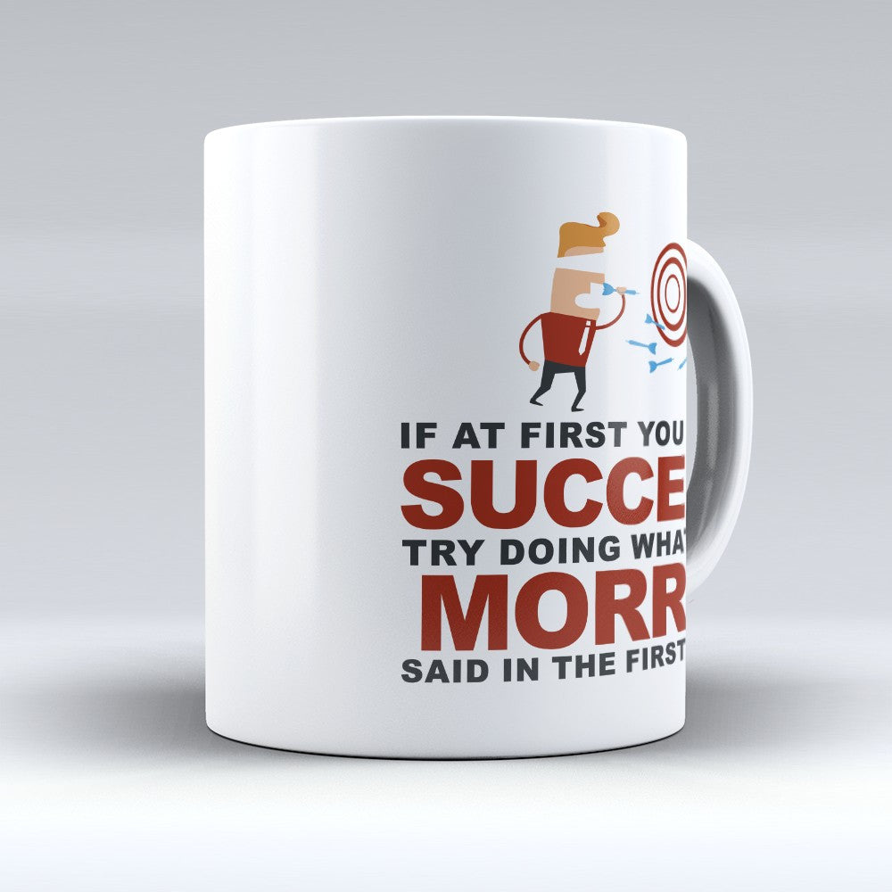 "Limited Edition - ""Try Doing Whatever Morris Said"" 11oz Mug - First Name Mugs - Mugdom Coffee Mugs"
