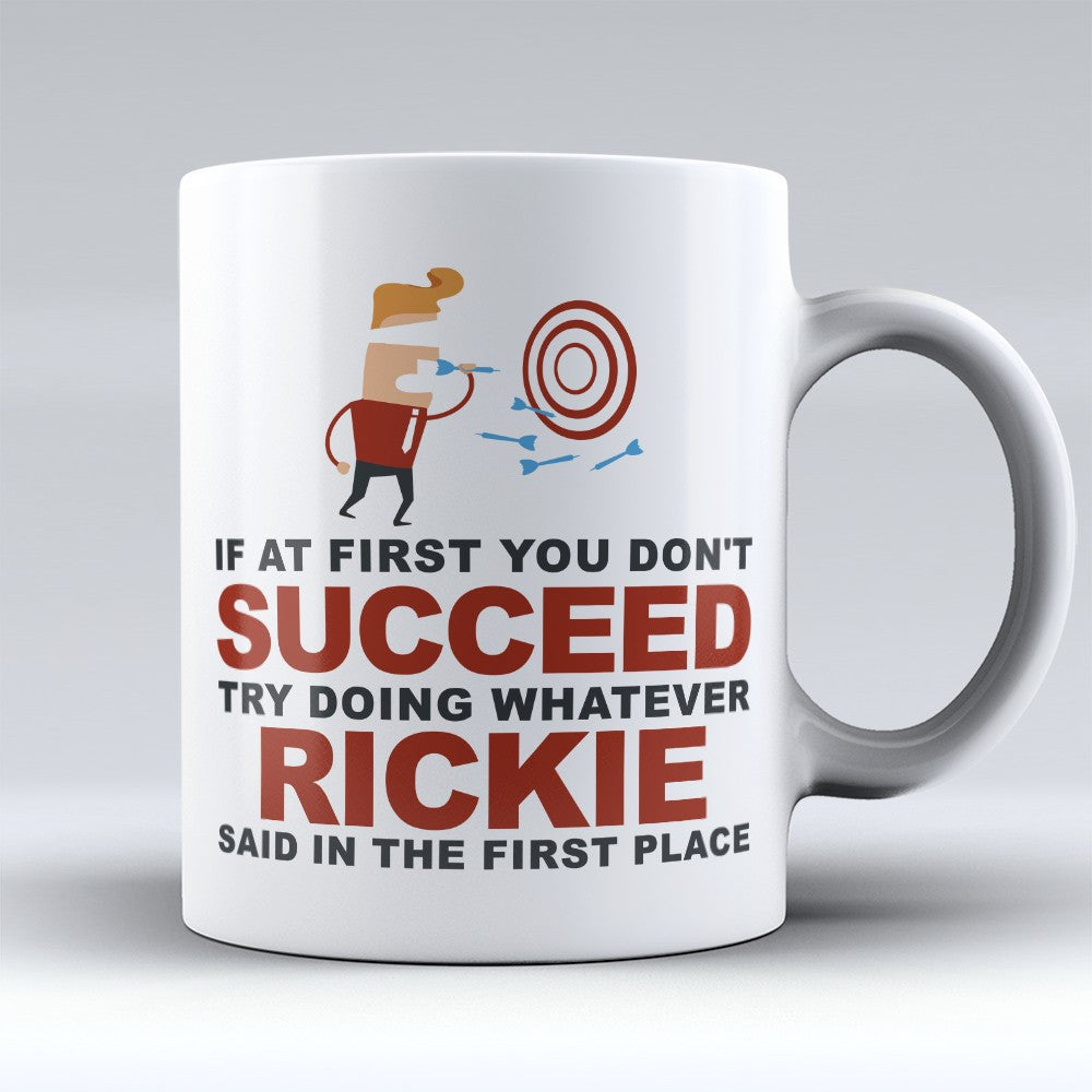 "Limited Edition - ""Try Doing Whatever Rickie Said"" 11oz Mug - First Name Mugs - Mugdom Coffee Mugs"