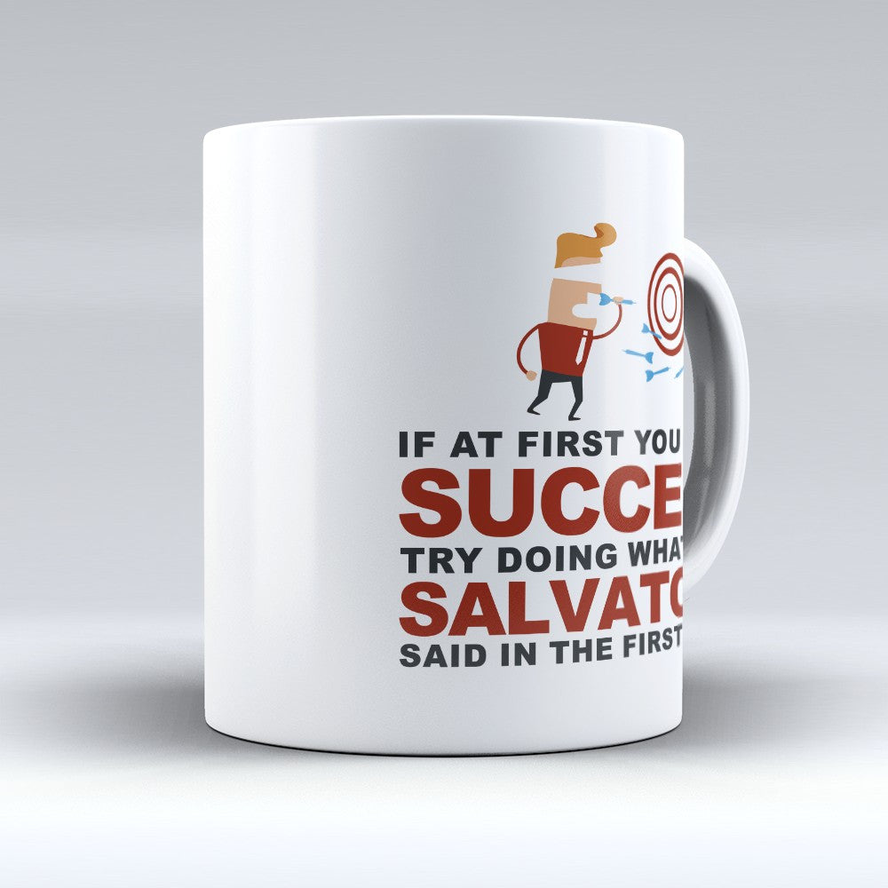 "Limited Edition - ""Try Doing Whatever Salvatore Said"" 11oz Mug - First Name Mugs - Mugdom Coffee Mugs"