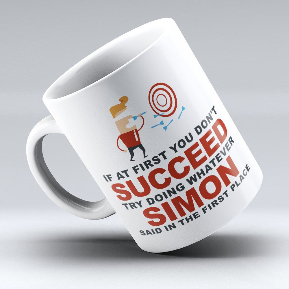 "Limited Edition - ""Try Doing Whatever Simon Said"" 11oz Mug - First Name Mugs - Mugdom Coffee Mugs"
