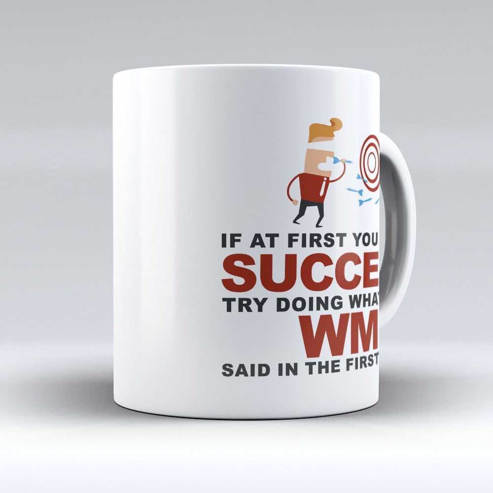 "Limited Edition - ""Try Doing Whatever Wm Said"" 11oz Mug - First Name Mugs - Mugdom Coffee Mugs"