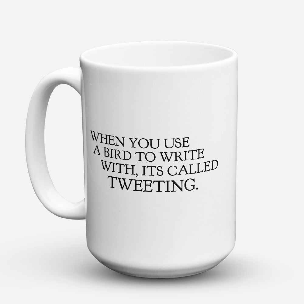 "Limited Edition - ""Tweeting"" 15oz Mug"