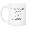 "Limited Edition - ""I Do What I Want"" 11 oz Mug - Funny Mugs - Mugdom Coffee Mugs"