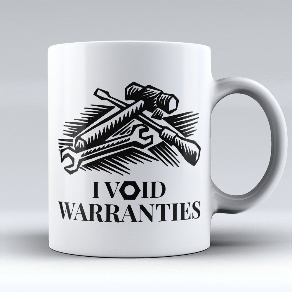 "Limited Edition - ""Void Warranties"" 11oz Mug"