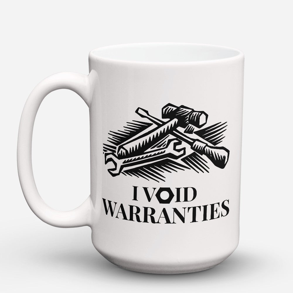 "Limited Edition - ""Void Warranties"" 15oz Mug"