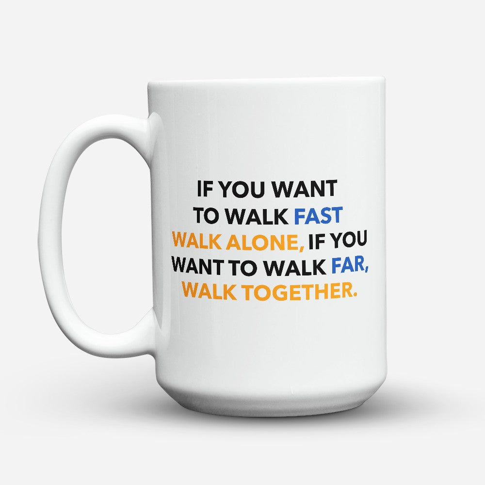 "Limited Edition - ""Walk Together"" 15oz Mug"