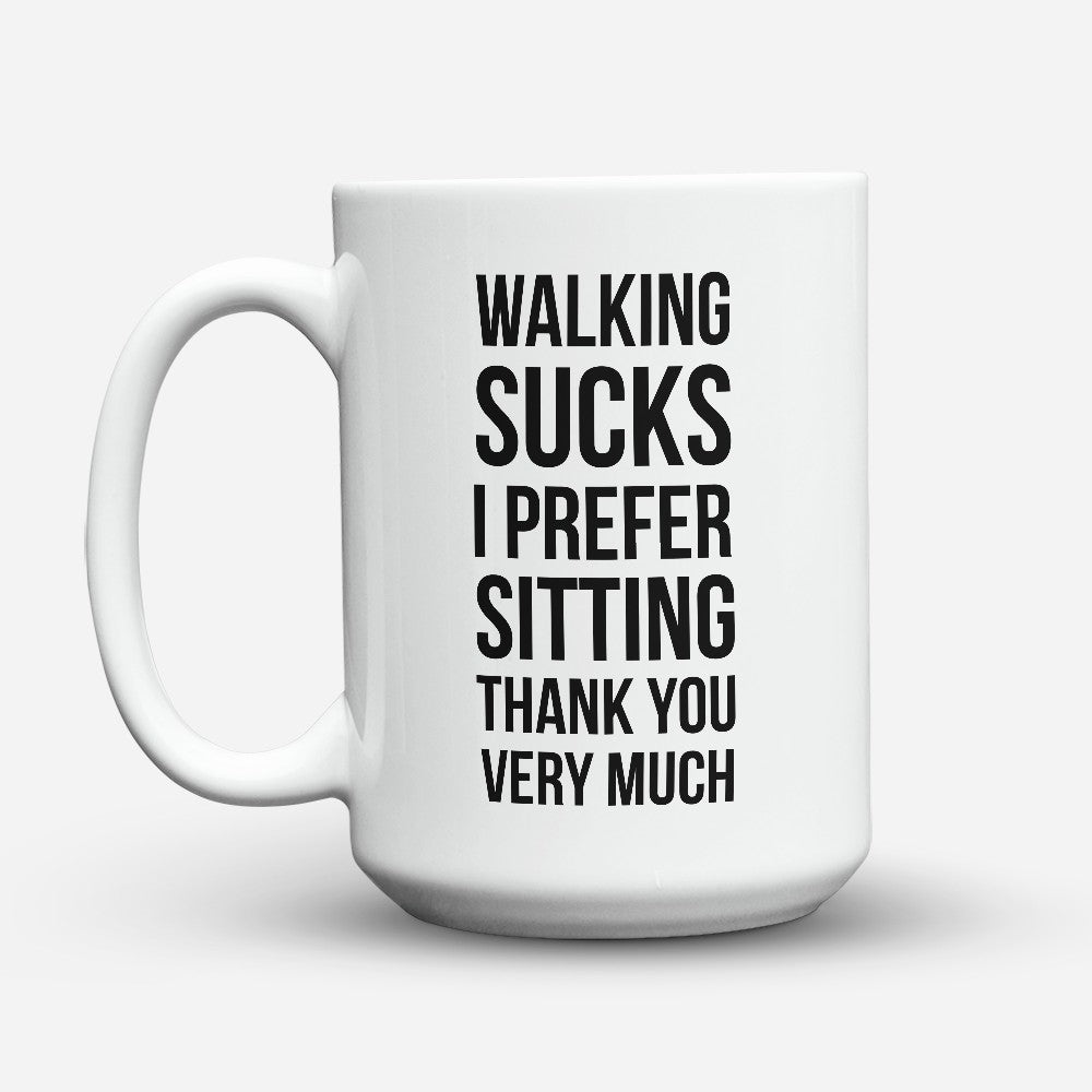 "Limited Edition - ""Walking Sucks"" 15oz Mug"