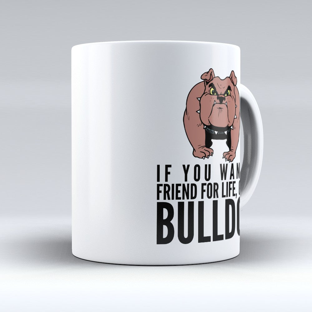 "Limited Edition - ""Want A Friend"" 11oz Mug"
