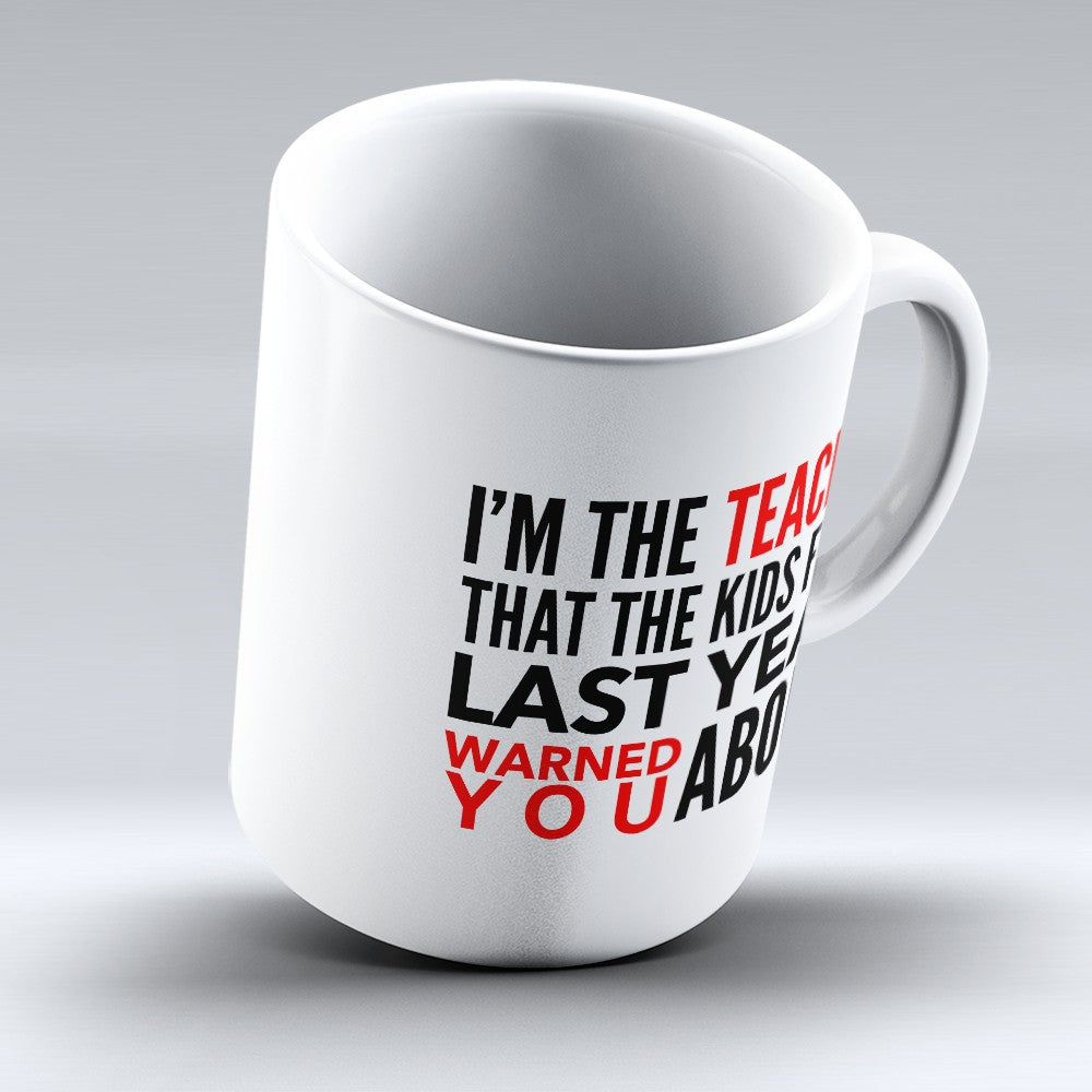 "Limited Edition - ""Warned You About"" 11oz Mug"