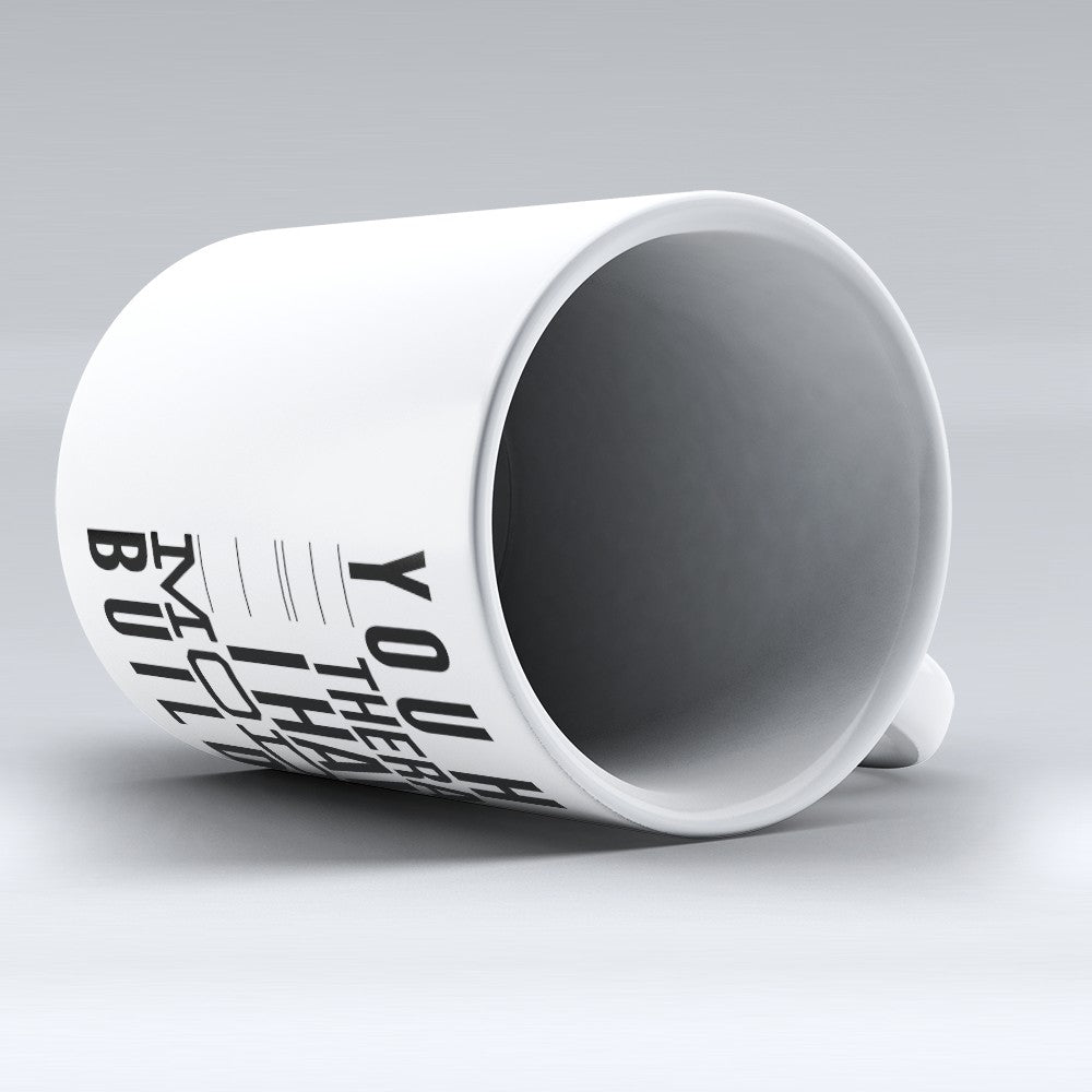 "Limited Edition - ""You Have Therapy"" 11oz Mug"