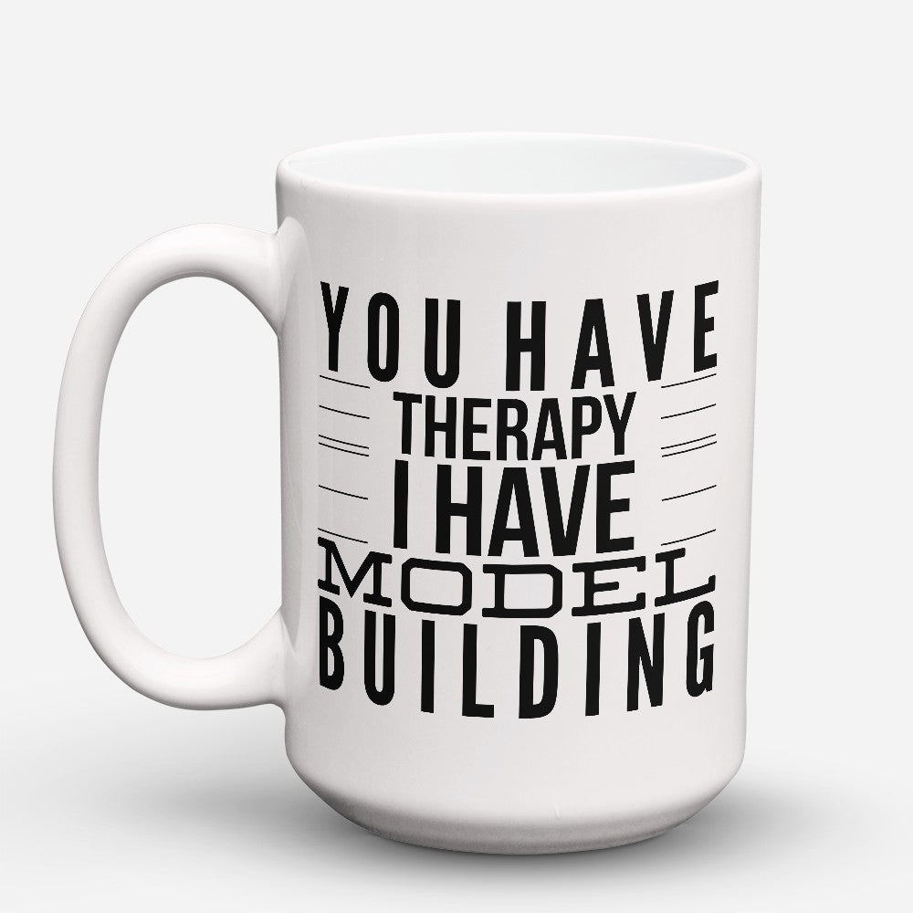 "Limited Edition - ""You Have Therapy"" 15oz Mug"