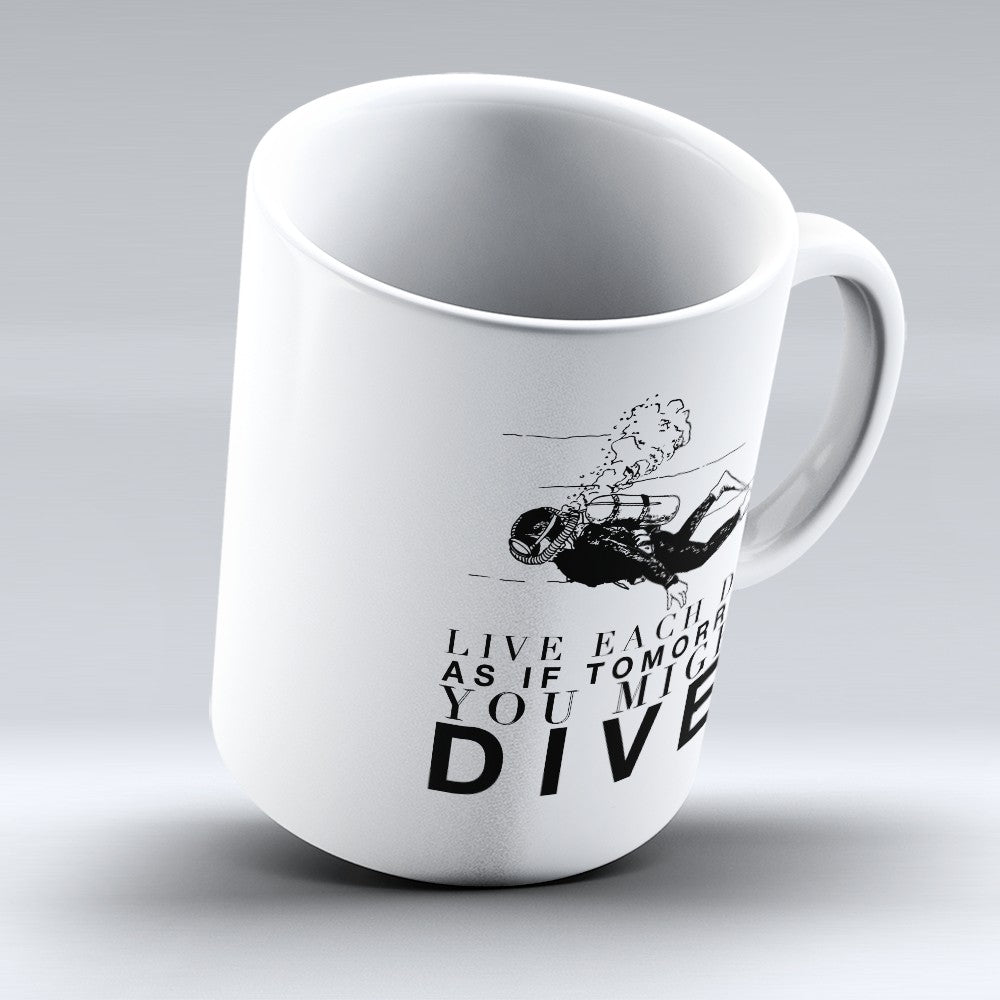 "Limited Edition - ""You Might Dive"" 11oz Mug"