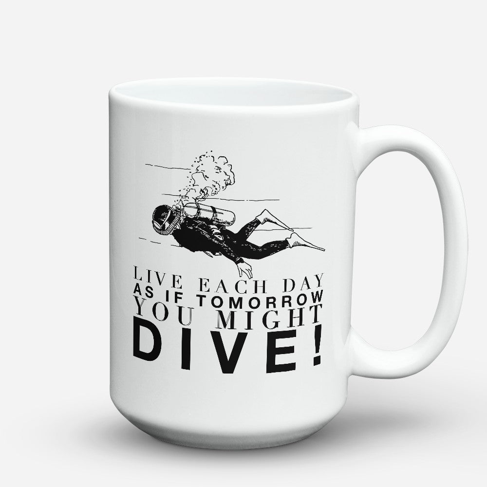 "Limited Edition - ""You Might Dive"" 15oz Mug"