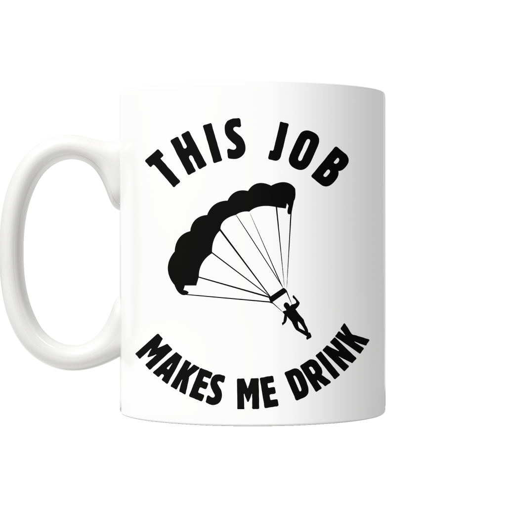 "Limited Edition - ""Skydiving Makes Me Drink"" 11 oz Mug - Sport Mugs - Mugdom Coffee Mugs"