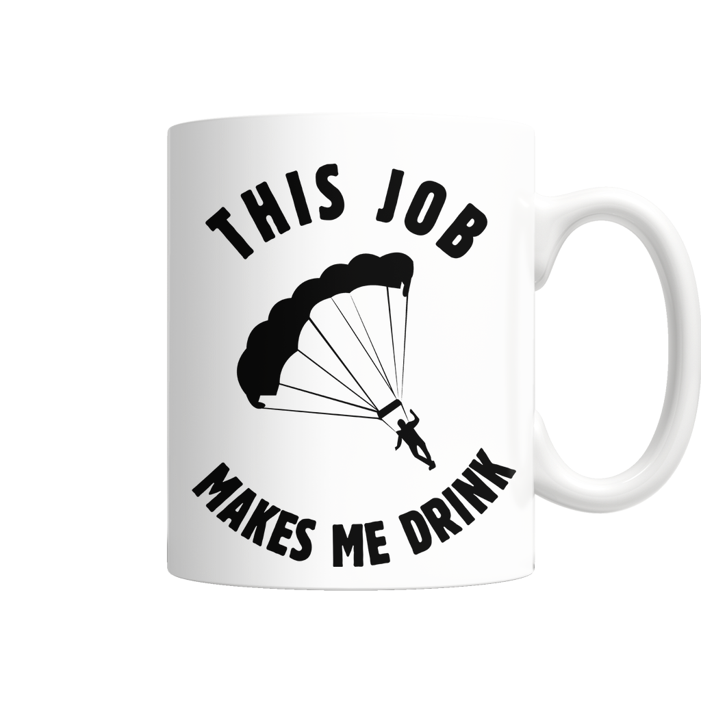 "Limited Edition - ""Skydiving Makes Me Drink"" 11 oz Mug - Mugdom Coffee Mugs"