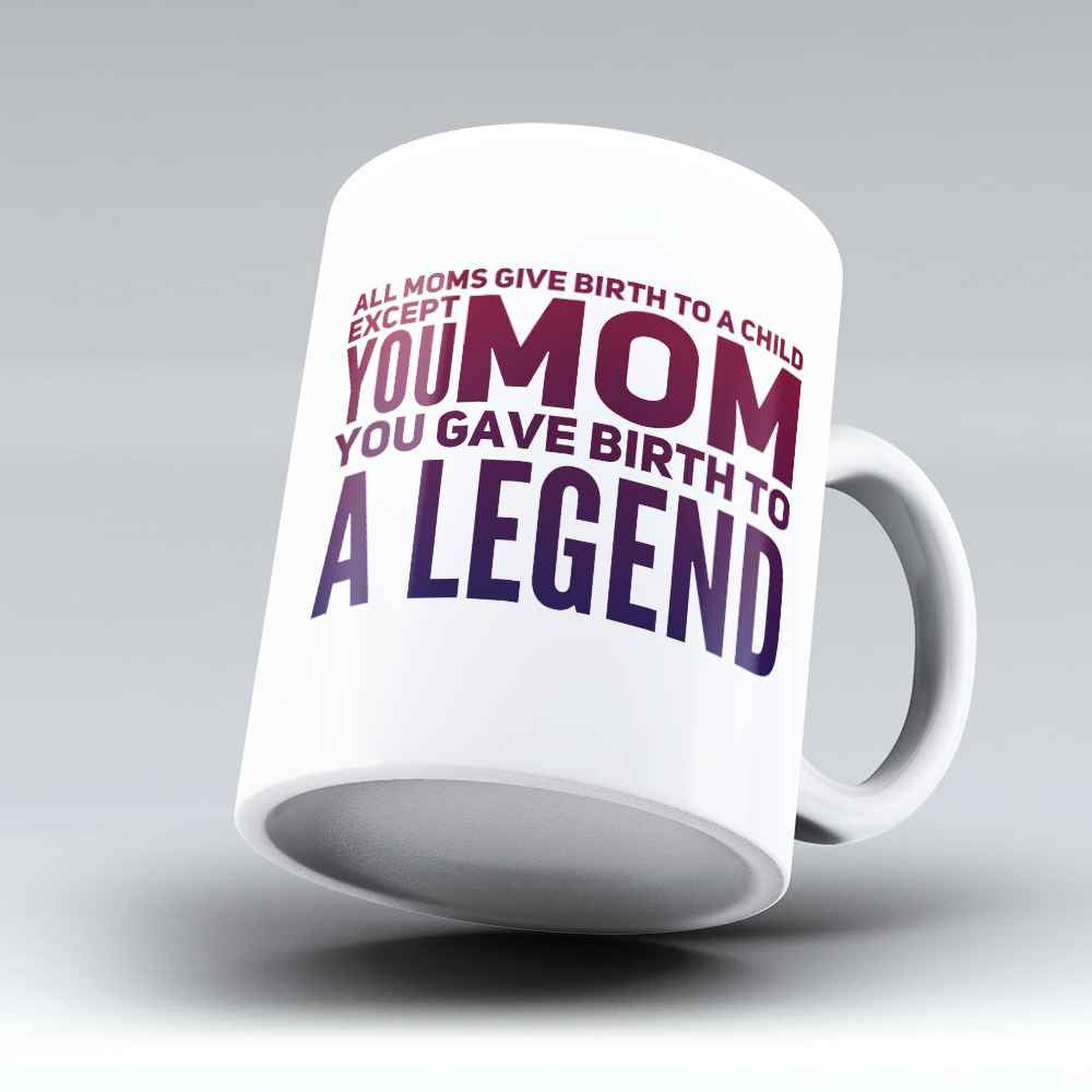 "Limited Edition - ""A Legend"" 11oz Mug - Mother Mugs - Mugdom Coffee Mugs"
