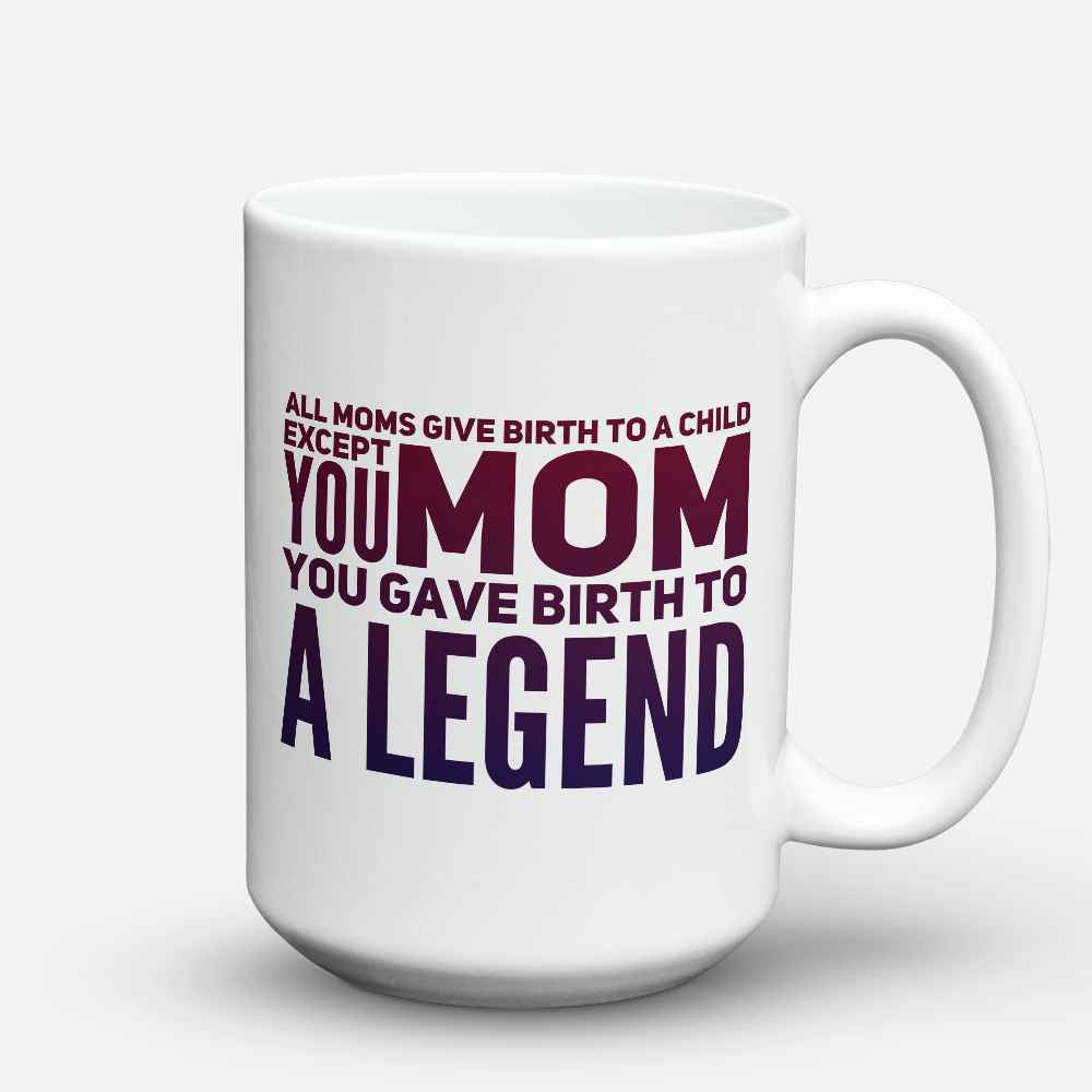 "Limited Edition - ""A Legend"" 15oz Mug - Mother Mugs - Mugdom Coffee Mugs"