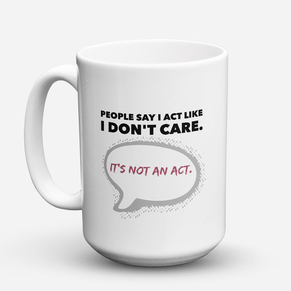 "Limited Edition - ""Don't Care"" 15oz Mug - Funny Mugs - Mugdom Coffee Mugs"
