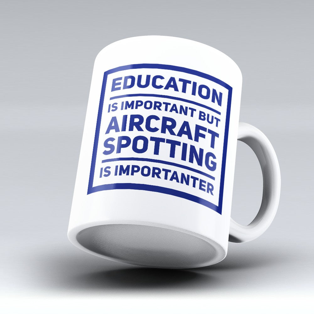 "Limited Edition - ""Aircraft Spotting Is Importanter"" 11oz Mug"