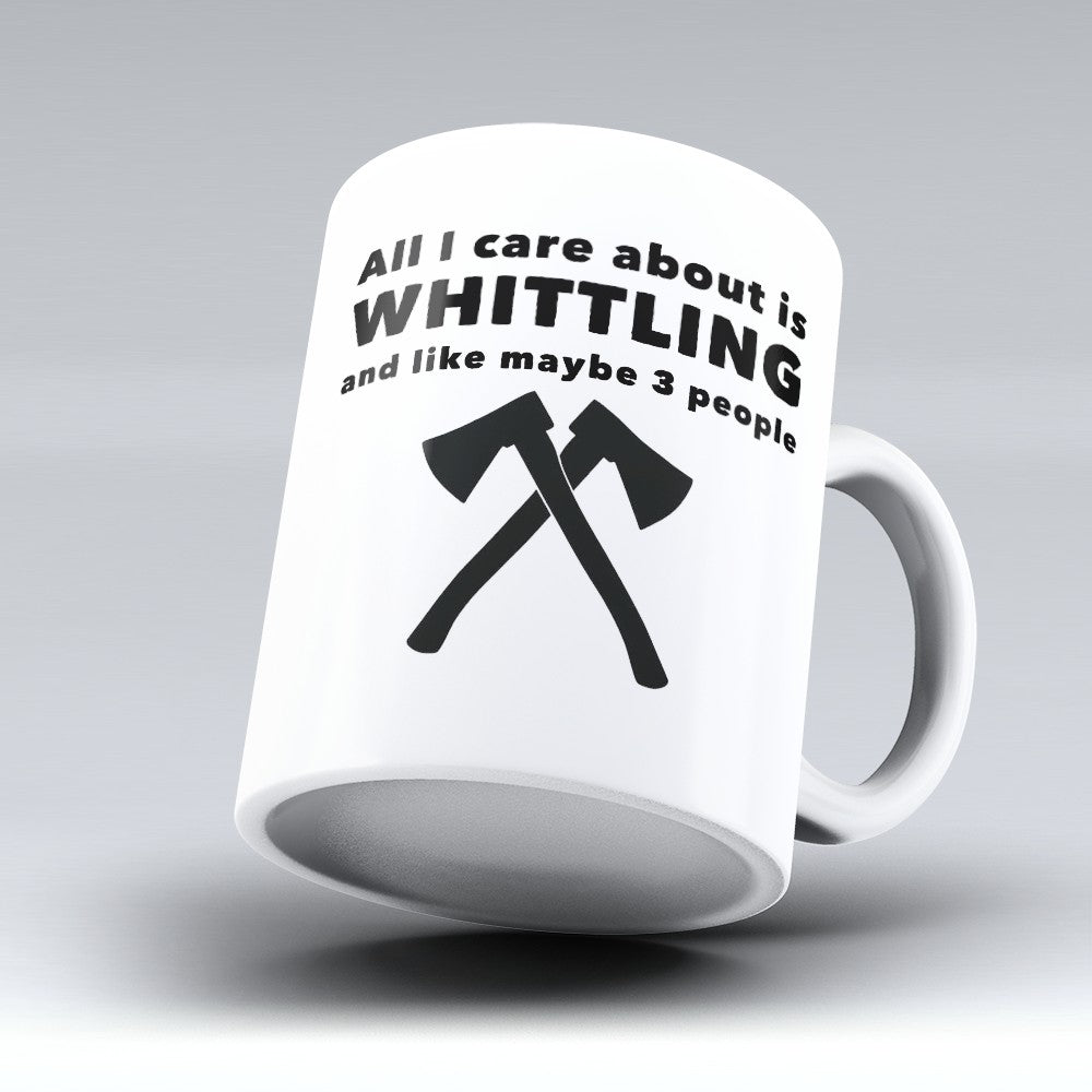 "Limited Edition - ""All I Care About Is Whittling"" 11oz Mug"