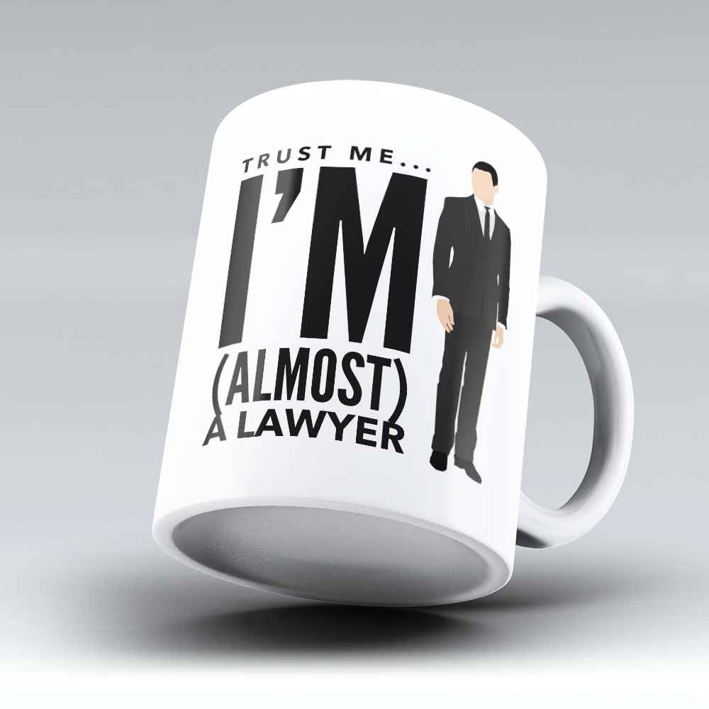 "Limited Edition - ""Almost A Lawyer"" 11oz Mug - Lawyer Mugs - Mugdom Coffee Mugs"