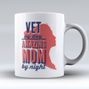 "Limited Edition - ""Amazing Mom - Vet"" 11oz Mug"