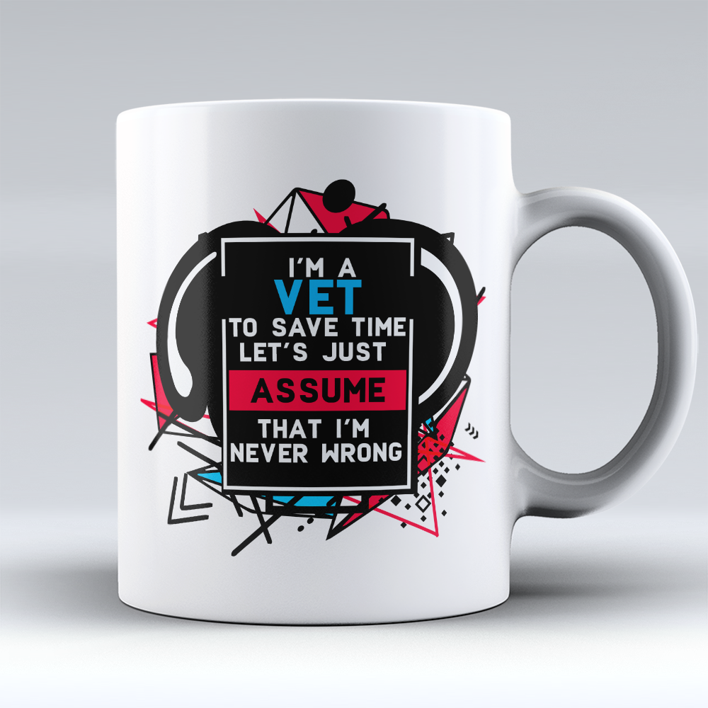 "Limited Edition - ""Assume - Vet"" 11oz Mug"