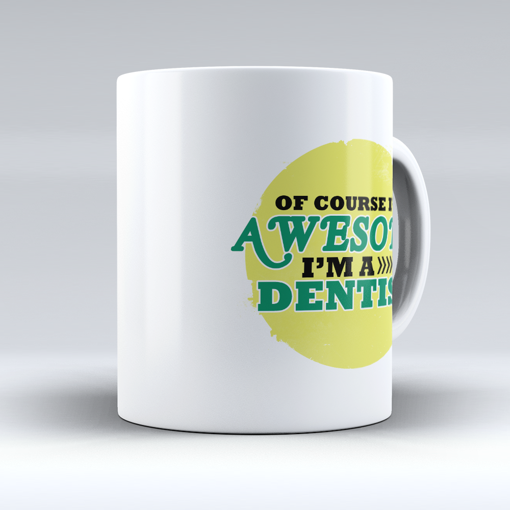 "Limited Edition - ""Awesome Dentist"" 11oz Mug - Dentist Mugs - Mugdom Coffee Mugs"