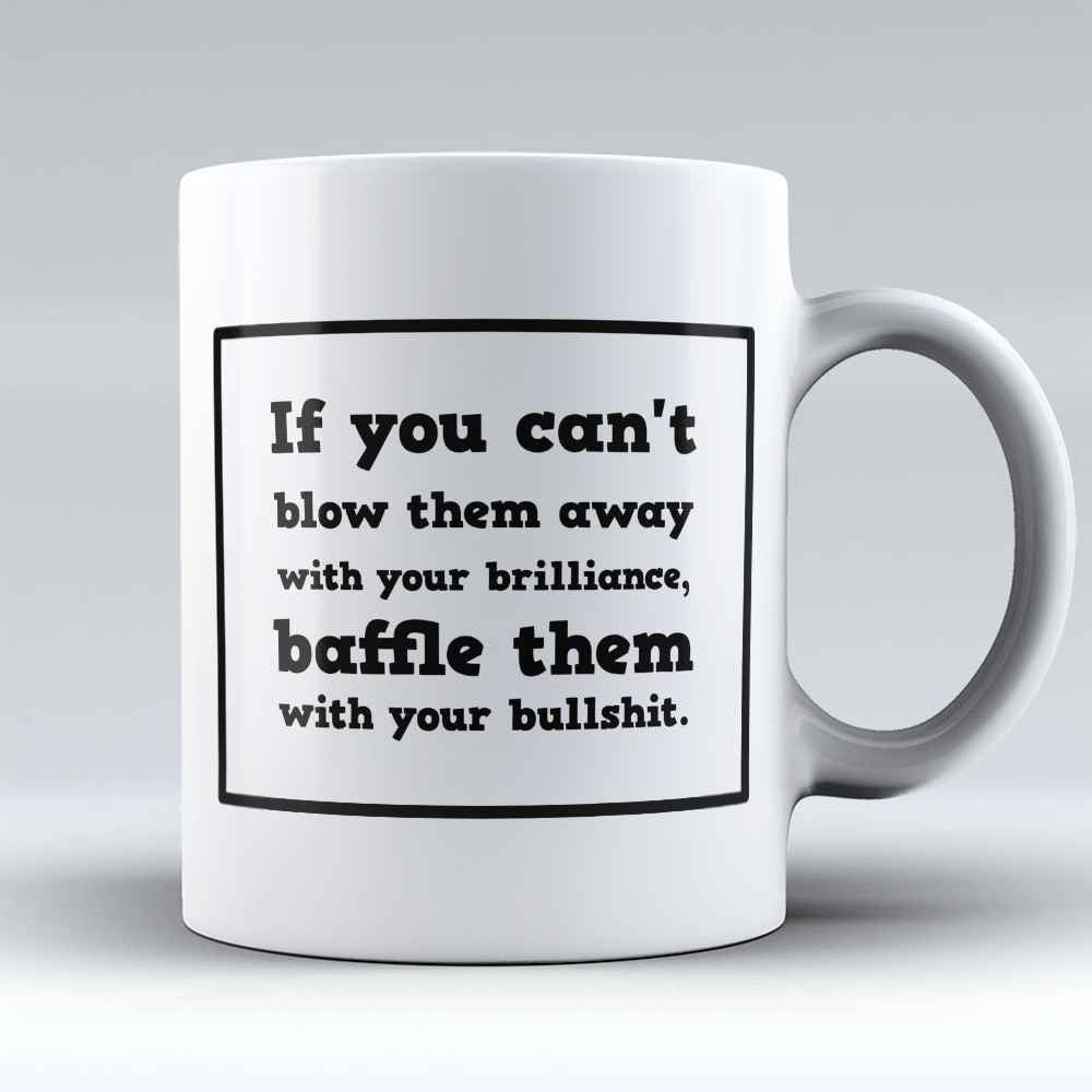 "Limited Edition - ""Baffle them with your ..."" 11oz Mug - Lawyer Mugs - Mugdom Coffee Mugs"