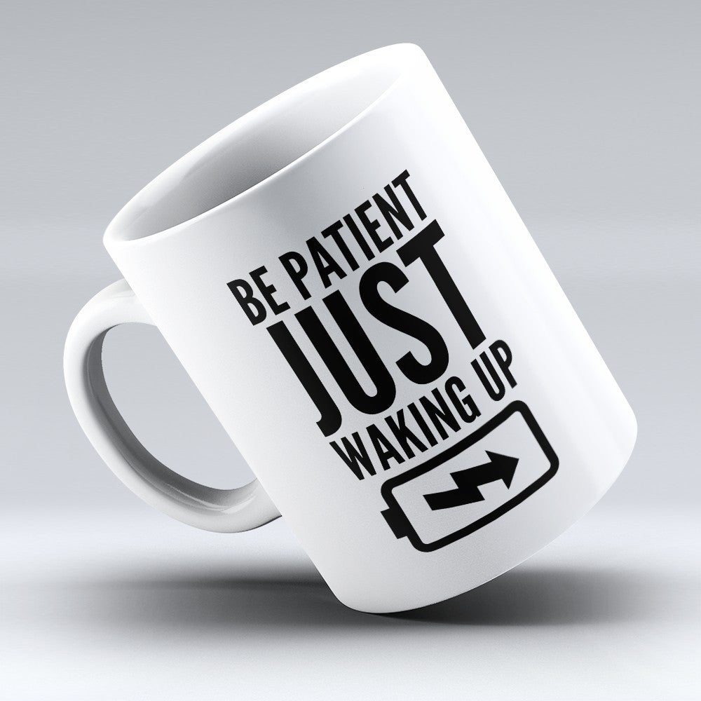 "Limited Edition - ""Be Patient"" 11oz Mug"