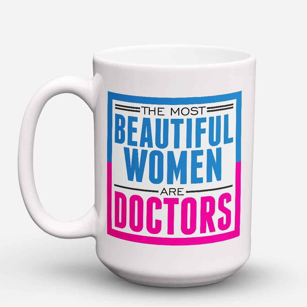 "Limited Edition - ""Beautiful Doctors"" 15oz Mug - Doctor Mugs - Mugdom Coffee Mugs"