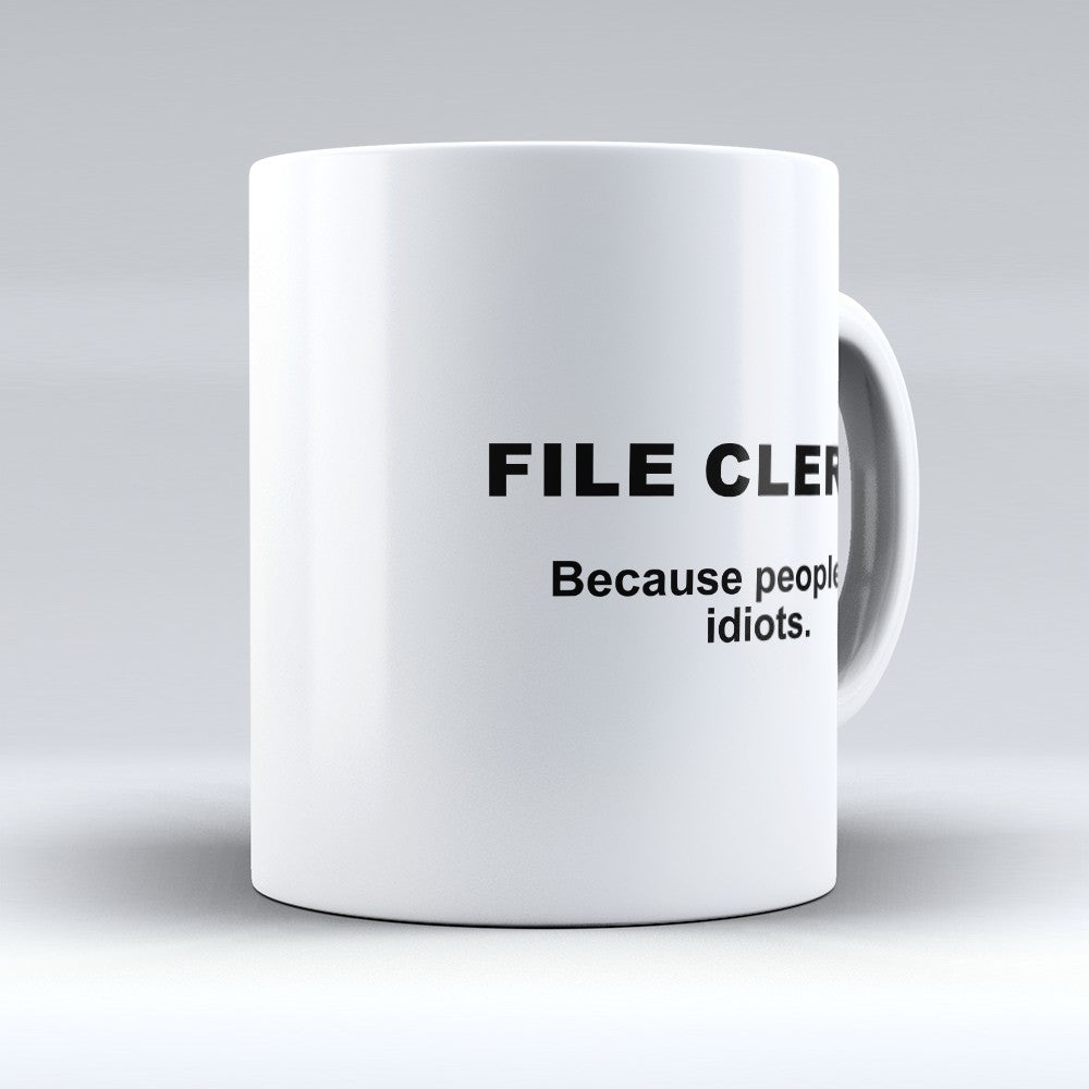 "Limited Edition - ""Because People Are Idiots - File - Clerks"" 11oz Mug"