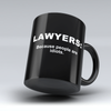 "Limited Edition - ""Lawyers: Because People are Idiots"" Black 11oz Mug"