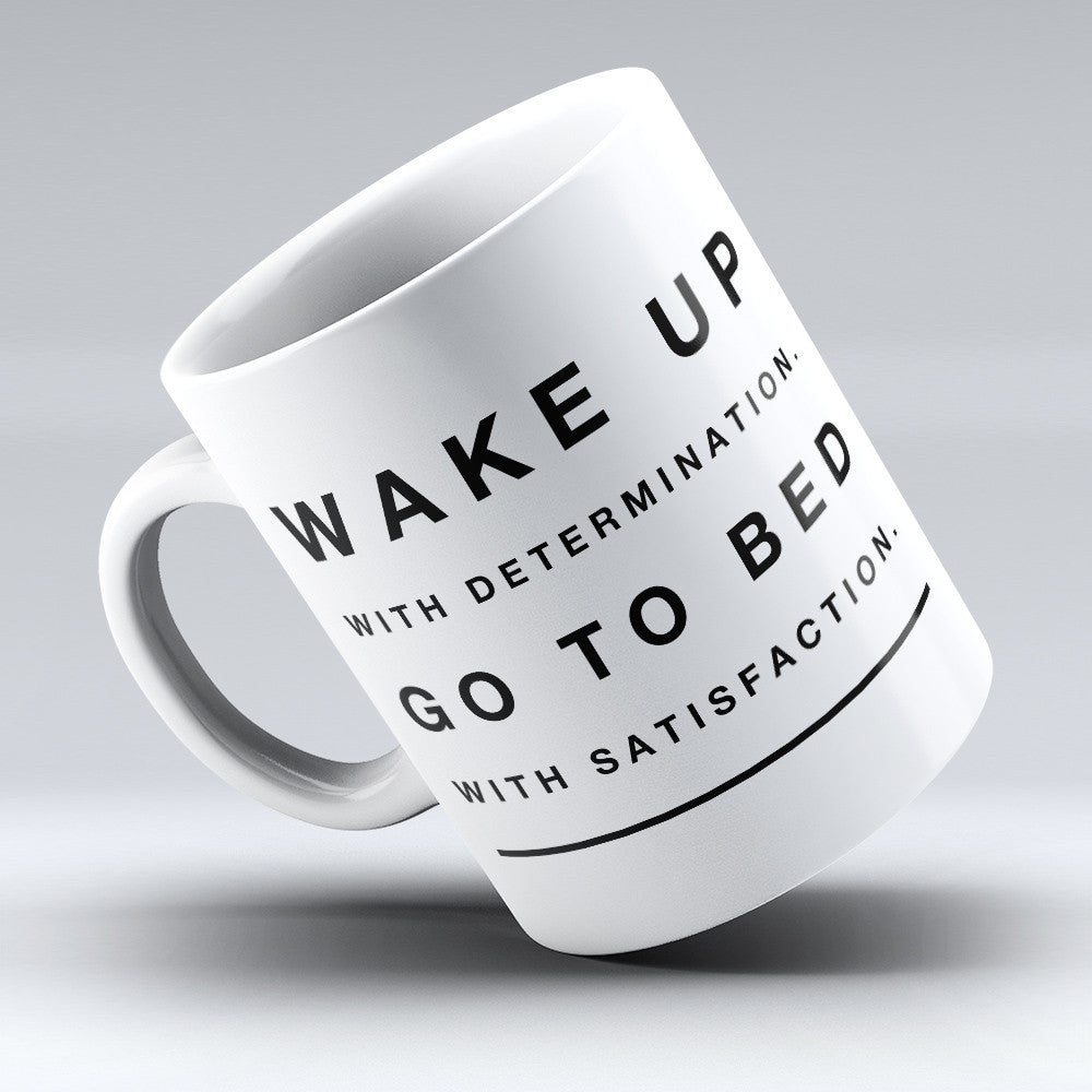 "Limited Edition - ""Go To Bed With Satisfaction"" 11oz Mug - Inspirational Quotes Mugs - Mugdom Coffee Mugs"