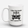 "Limited Edition - ""I Like Big Busts"" 15oz Mug - Policeman Mugs - Mugdom Coffee Mugs"
