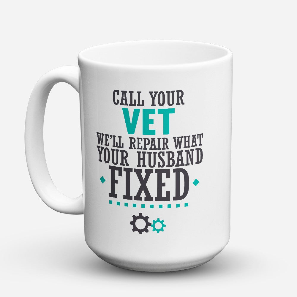 "Limited Edition - ""Call Your-Vet"" 15oz Mug"