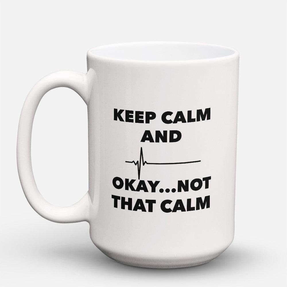 "Limited Edition - ""Not That Calm"" 15oz Mug - Nurse Mugs - Mugdom Coffee Mugs"