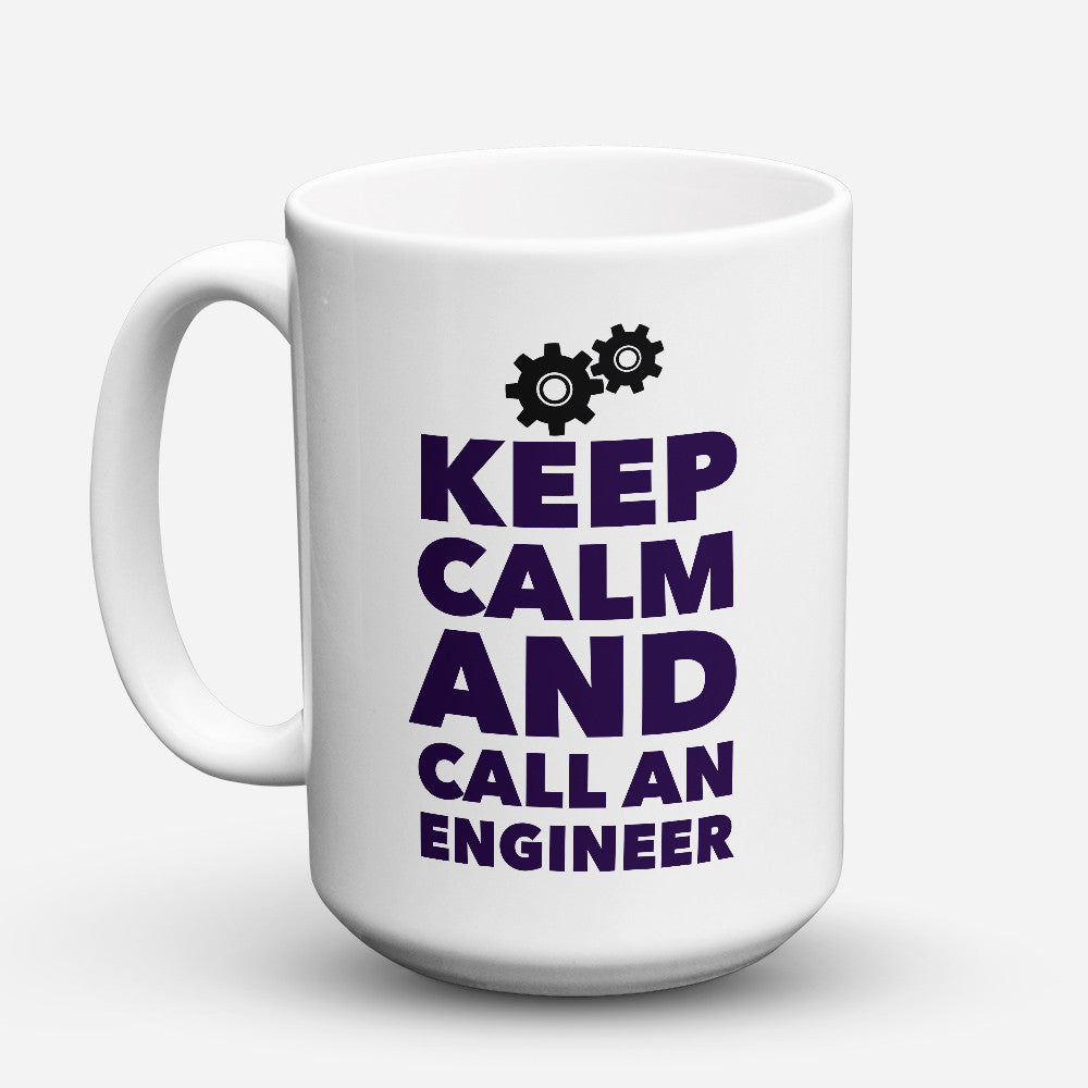 "Limited Edition - ""Call An Engineer"" 15oz Mug - Engineer Mugs - Mugdom Coffee Mugs"