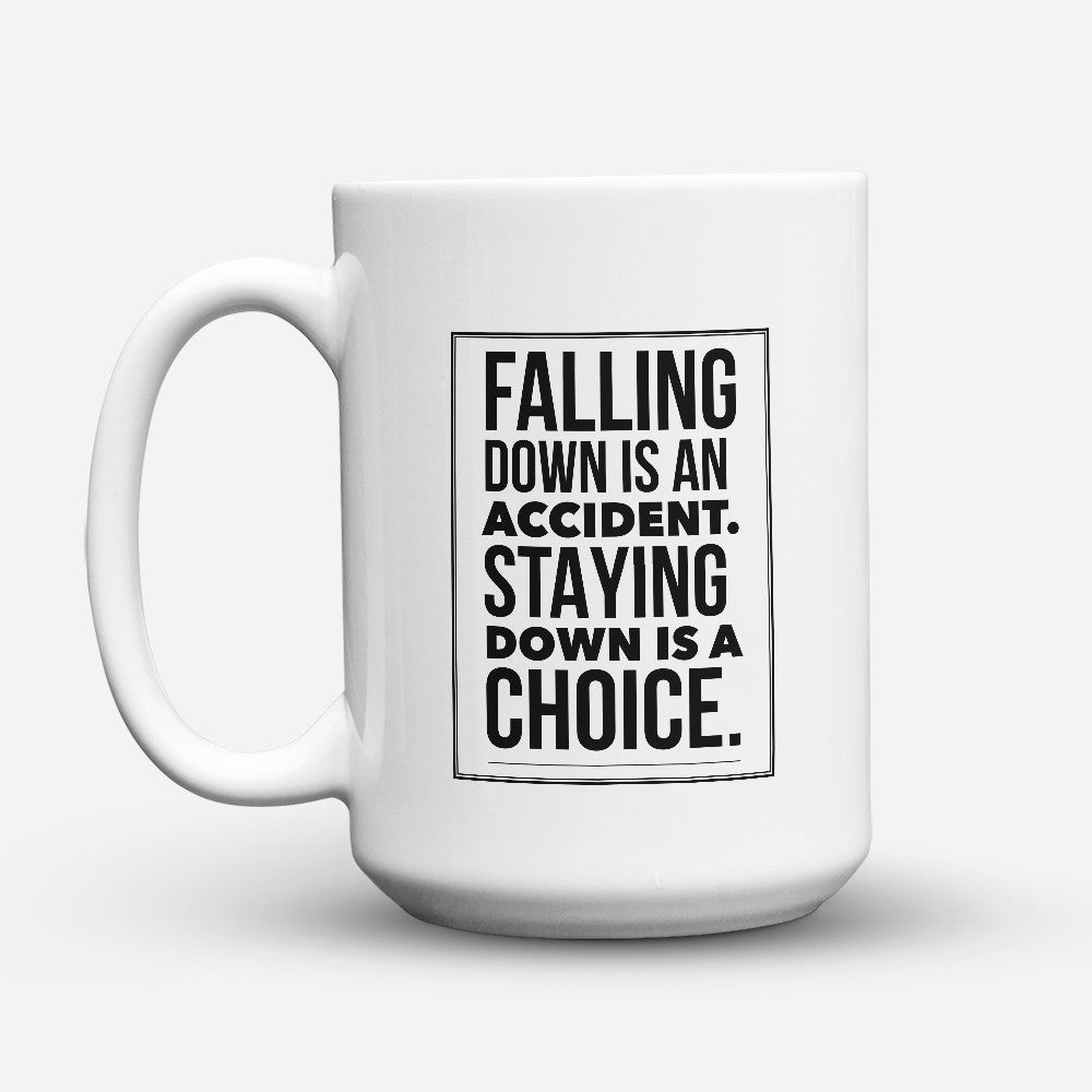"Limited Edition - ""Falling Down Is An Accident"" 15oz Mug - Inspirational Quotes Mugs - Mugdom Coffee Mugs"