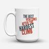 "Limited Edition - ""The Hardest Climb"" 15oz Mug - Inspirational Quotes Mugs - Mugdom Coffee Mugs"