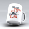 "Limited Edition - ""The Hardest Climb"" 11oz Mug - Inspirational Quotes Mugs - Mugdom Coffee Mugs"