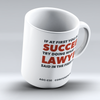 "Limited Edition - ""If You Don't Succeed"" Custom 11oz Mug"