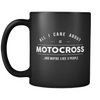 "Limited Edition - ""All I Care About Is Motocross"" 11oz Mug - Motocross Mugs - Mugdom Coffee Mugs"