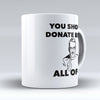 "Limited Edition - ""Donate Blood"" 11oz Mug - Nurse Mugs - Mugdom Coffee Mugs"